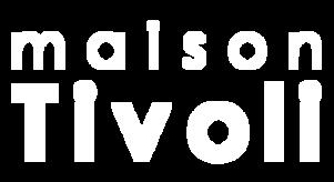 Maison Tivoli